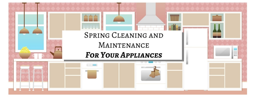 Spring Cleaning And Maintenance For Your Appliances